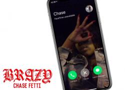 """Chase Fetti – """"Brazy"""""""