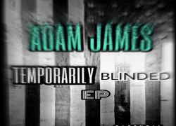 Adam James – Temporarily Blinded