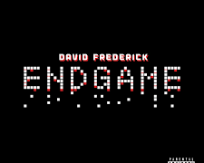 David Frederick – Endgame @DavidSoldOut