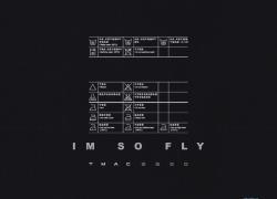 "TMac5200 – ""I'm So Fly"""