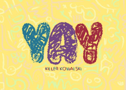 Killer Kowalski – YAY @killerkowalski_