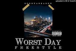 Scootaseason – Worst Day Freestyle @Scootaseason