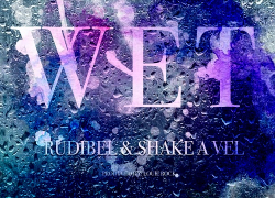 "New Music! Shake-A-Vel ""Wet"" @shakeavel"