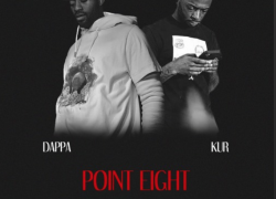 "New Music: Dappa Ft. Kur – ""Point Eight (Prod. By InfamousRel)"""