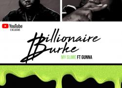 "Billionaire Burke feat. Gunna – ""My Slime"" | @billionaireburke"