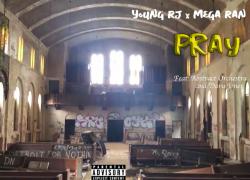 "Young RJ & Mega Ran – ""Pray"""