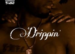 "TraMel drops the new single ""Drippin"" @TraMelEEG"