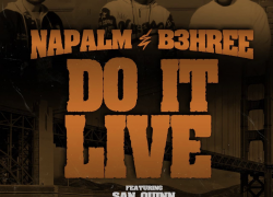 """Napalm Taps San Quinn & B3hree For The New Visuals """"Do It Live""""
