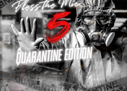 "New Mixtape: Restyl Media and Promotions – ""Bless The Mic 5"" (Quarantine Edition) 