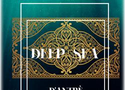 D'Antré – Deep Sea