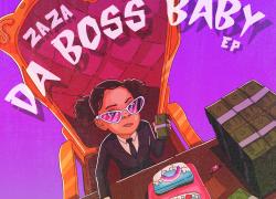 ZaZa – Da Boss Baby (EP)