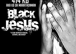 414 KB – Black Jesus | @KBDaMarathonMan
