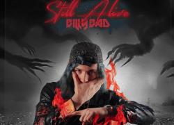 Billy Bad – Still Alive