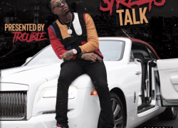 STREETS TALK PRESENTED BY TROUBLE