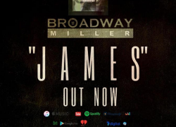 "New Music: Broadway Miller – ""James"""