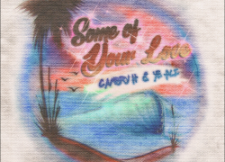 """Cambry H Ft. Ye Ali – """"Some Of Your Love"""""""
