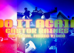 "New Video: Castor Raines – ""Do It Again"" 