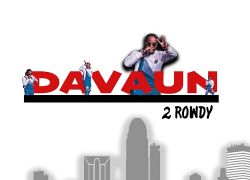 "Is ""2 Rowdy"" By DaVaun The Hottest Project Out Now? @__davaun__"
