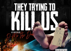 "New Video- D-Mo The Don ""They Trying To Kill Us"" @STRUGGLENOMOENT"