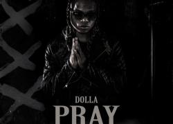 DOLLA – Pray @1dirtydolla