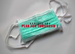 "Producer/Artist Scottie Jax Releases ""Plan for Tomorrow 3"""