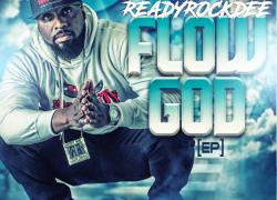 """ReadyRockDee brings his new EP """"Flow God""""   @ReadyRockDee"""