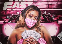 "New Music: MicQueen – ""Trap Fast"" | @MicQueenMusic"