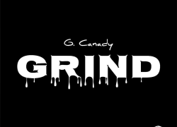 G.Canady – Grind ( New Music ) @gcanadyofficial