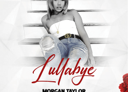 "R&B Music Songstress Morgan Taylor Releases ""Lullaby"" @highonmorgan"