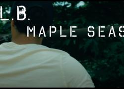 L.B. – Maple Season (Official Music Video)