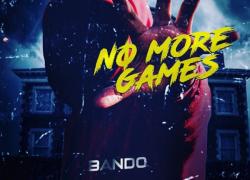 BTB BANDO – No More Games