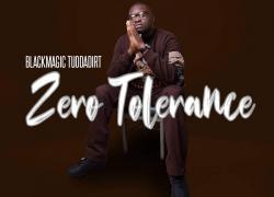 Blackmagic Tuddadirt – Zero Tolerance
