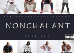 "Chaz Ray Drops New Album ""Nonchalant"""