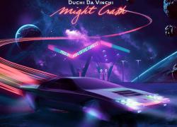 "Duchi Da Vinchi Is Here To Stay With Mesmerizing New Single ""Might Crash"" @duchidavinchi"