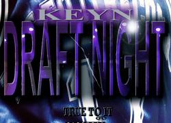 Keyn – Draft Night