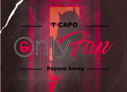 [New Single] T Capo – Only Fan (feat. Rayane Aznag) @tcapomusic