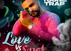[New Album] Young Trap – Love vs. Lust @YoungTrapMuzic