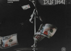New Music: Cashberry – Dis That Featuring Lihtz   @5Cashberry