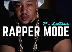 "Rap Vet P-Lotus Makes Return With ""Rapper Mode"" EP"