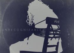 New Music: B.V.M – Unrecognizable   @BLACKVMALE