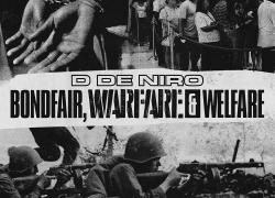 "New Mixtape: D De Niro – ""Bondfair, Warfare & Welfare"" | @DDeniro1000"