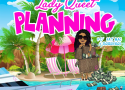 """Check out Lady Queet's new music """"Planning"""""""