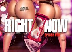 "New Music/Video- Splash Rob ""Right Now"" @partywitsplash"