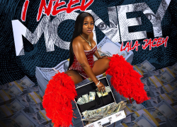 """Lala Jacey – """"I Need Money"""" (Official Video)"""