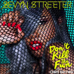 Sevyn Streeter - Dont Kill The Fun ft Chris Brown