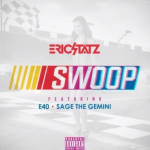 Eric Statz ft. E-40, Sage The Gemini - Swoop