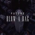 Future - Blow a Bag