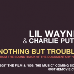 Lil Wayne  Charlie Puth - Nothing But Trouble