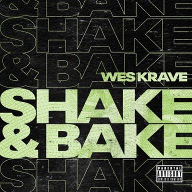 New Music: Wes Krave – Shake & Bake | @WesKrave