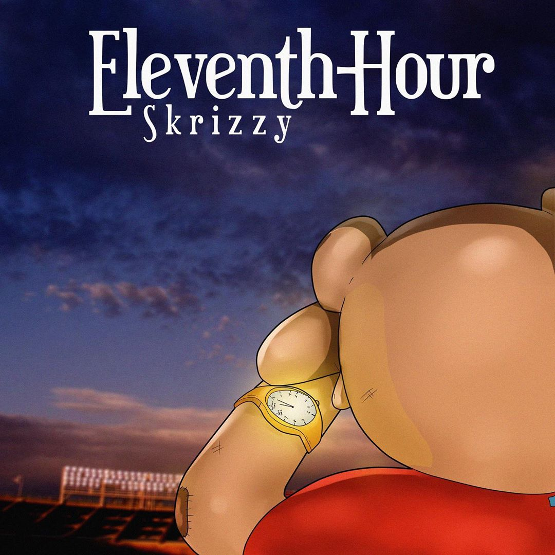 "Skrizzy – ""Eleventh Hour"""